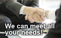 We can meet all your needs!